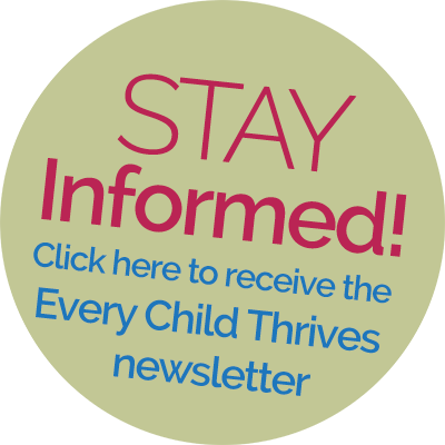 click to receive the every child thrives newsletter